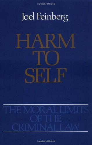 Harm to Self (Moral Limits of the Criminal Law Book 3) (English Edition)