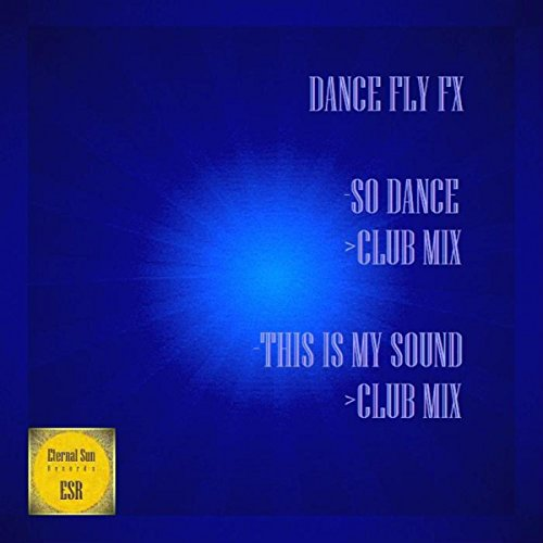 Dance Fly FX-So Dance / This Is My Sound