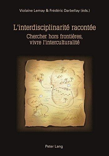 L'interdisciplinarité racontée : Chercher hors frontières, vivre l'interculturalité