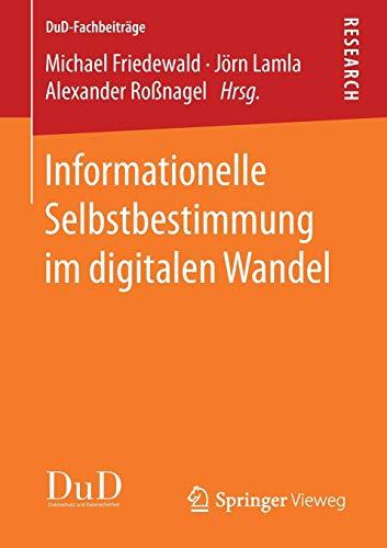 Informationelle Selbstbestimmung im digitalen Wandel (DuD-Fachbeiträge)