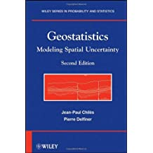 Geostatistics: Modeling Spatial Uncertainty by Jean-Paul Chilès (2012-03-26)