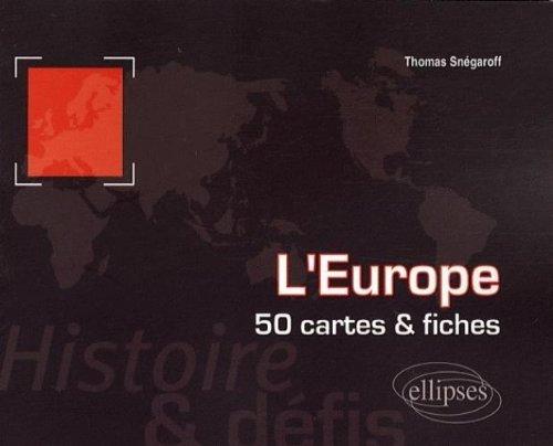 L'Europe : histoire et défis : 50 cartes et fiches par Thomas Snégaroff