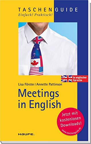 Meetings in English (Haufe TaschenGuide)