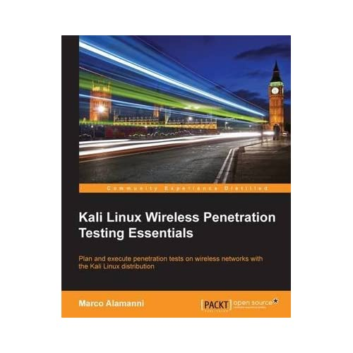 [(Kali Linux Wireless Penetration Testing Essentials)] [By (author) Marco Alamanni] published on (July, 2015)