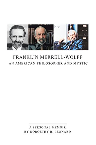 franklin-merrell-wolff-an-american-philosopher-and-mystic-a-personal-memoir-english-edition