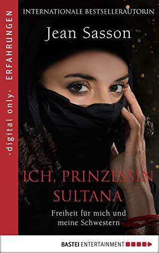 Ich, Prinzessin Sultana: Freiheit für mich und meine Schwestern - Käfig Prinzessin