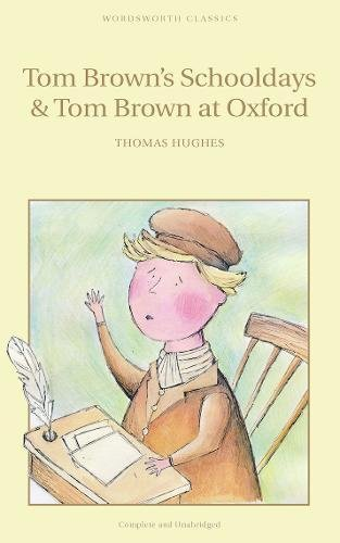 Tom Brown's Schooldays & Tom Brown at Oxford (Wordsworth Children's Classics)