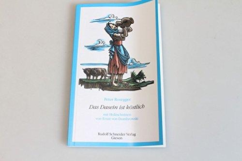 das-dasein-ist-kostlich-peter-rosegger-rudolf-schneider-verlag-2001