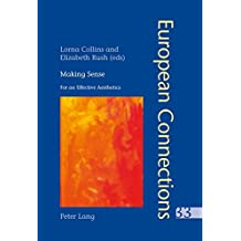 Making Sense: For an Effective Aesthetics- Includes an original essay by Jean-Luc Nancy (European Connections)