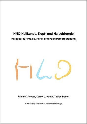 HNO-Heilkunde, Kopf und Halschirurgie: Ratgeber für Praxis, Klinik und Facharztvorbereitung