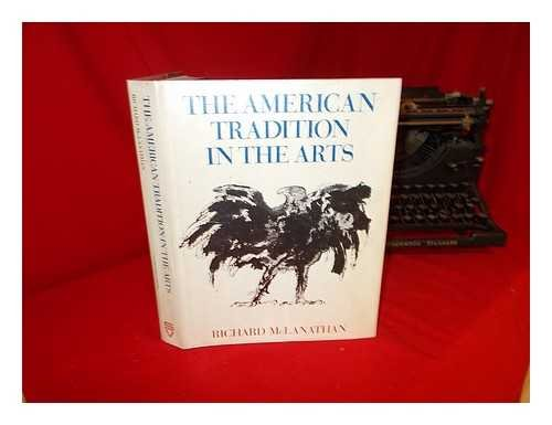 The American tradition in the arts / Richard McLanathan