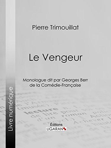 Le Vengeur: Monologue dit par Georges Berr, de la Comédie-Française par Pierre Trimouillat