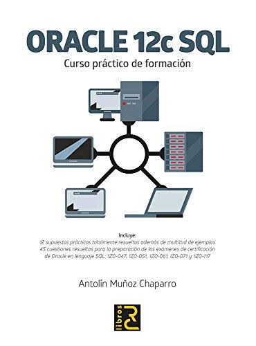 Oracle 12c SQL. Curso práctico de formación por Antolín Muñoz Chaparro