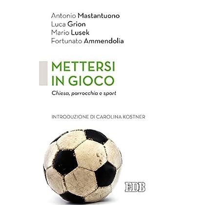 Mettersi In Gioco: Chiesa, Parrocchia E Sport. Introduzione Di Carolina Kostner