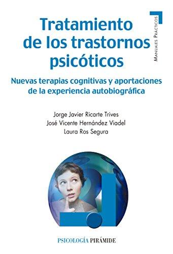 Descargar Libro Tratamiento de los trastornos psicóticos (Manuales Prácticos) de Jorge Javier Ricarte Trives