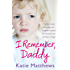I Remember, Daddy: The harrowing true story of a daughter haunted by memories too terrible to forget
