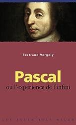 Pascal : Ou l'expérience de l'infini