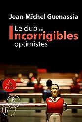 Le club des incorrigibles optimistes : Tomes 1 et 2