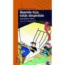 QUERIDO HIJO ESTAS DESPEDIDO +10Años