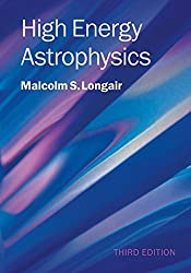 High Energy Astrophysics by Malcolm S. Longair (2011-03-14)