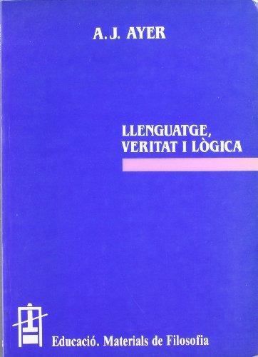 Llenguatge, veritat i lògica (Educació. Sèrie Materials de Filosofia)