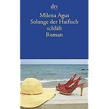 Solange der Haifisch schläft: Roman