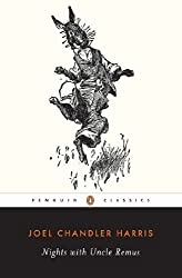 Nights with Uncle Remus (Penguin Classics)