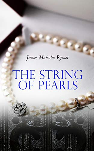 The String of Pearls: Tale of Sweeney Todd, the Demon Barber of Fleet Street (Horror Classic) (English Edition)
