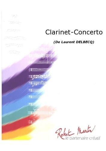 PARTITIONS CLASSIQUE ROBERT MARTIN DELBECQ L    CLARINET CONCERTO ENSEMBLE VENTS