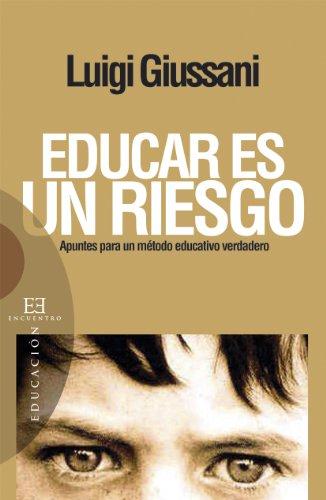 Educar es un riesgo por Luigi Giussani