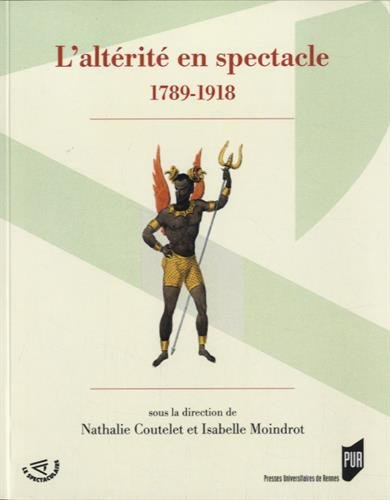 L'altérité en spectacle (1789-1918)