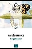 La résilience: « Que sais-je ? » n° 3785