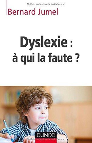 Dyslexie :  qui la faute ?