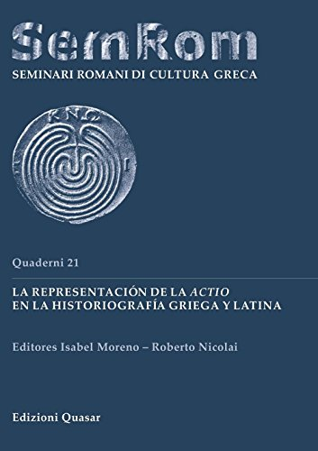 La representaciòn de la actio en la historiografìa griega y latina (Quaderni di seminari romani)