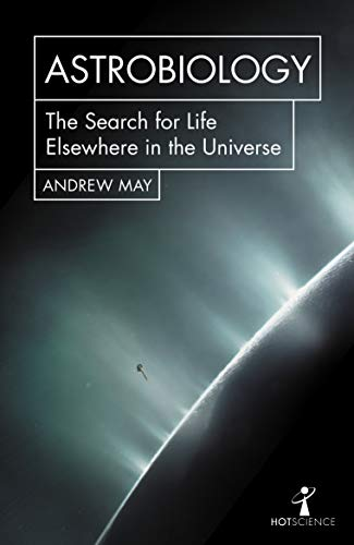 Astrobiology: The Search for Life Elsewhere in the Universe (Hot Science) (English Edition)