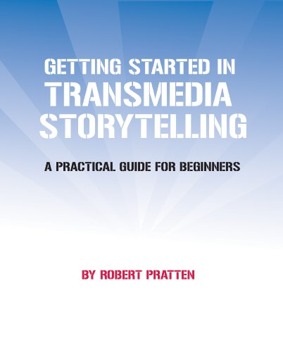 Getting Started In Transmedia Storytelling por Robert Pratten
