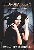 Leonora Kean (Tome 1) - Chasseuse d'âmes (extrait gratuit) - Format Kindle - 9782756430461 - 0,00 €