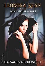 Leonora Kean, Tome 1 - Chasseuse d'âmes de Cassandra O'Donnell