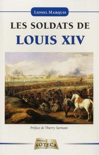 Les Soldats de Louis XIV