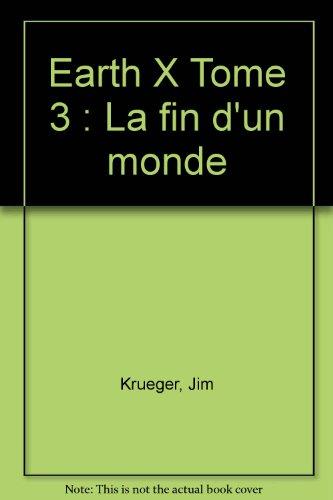 Earth X, tome 3 : La fin d'un monde par Alex Ross, Jim Krueger, John Paul Leon