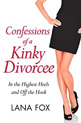 Confessions of a Kinky Divorcee (A Secret Diary Series)