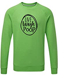 Just Another Tee Live Laugh Poop Statement Men's Jumper Or Sweatshirt