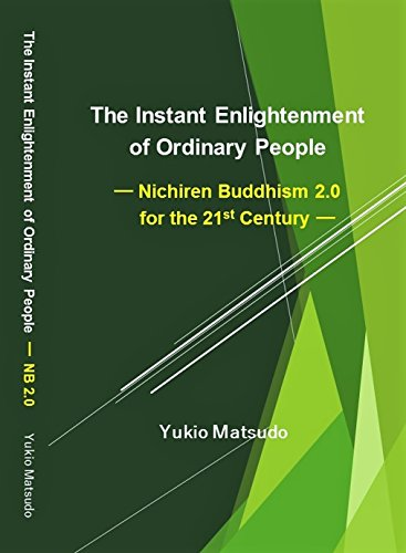The Instant Enlightenment of Ordinary People : Nichiren Buddhism 2.0 for the 21st Century (English Edition)