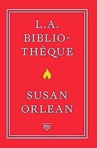 L.A. bibliothèque par Susan Orlean