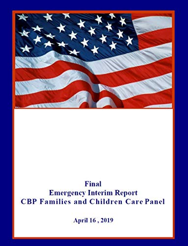 Final Emergency Interim Report: CBP Families and Children Care Panel (English Edition) -