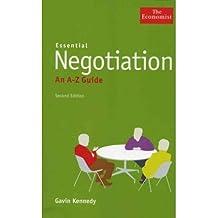 [Essential Negotiation Essential Negotiation Essential Negotiation Essential Negotiation: An A to Z Guide an A to Z Guide an A to Z Guide an A to Z Guide] [by: Gavin Kennedy]
