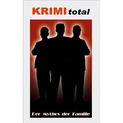 krimi-total-140-krimi-total-der-mythos-der-familie