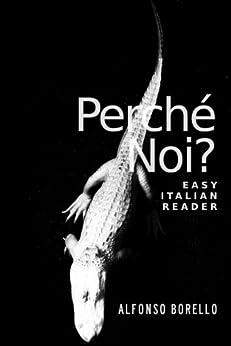 Easy Italian Reader - Perché Noi? (Italian Edition) par [Borello, Alfonso]