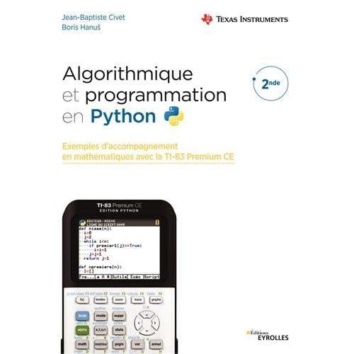 Algorithmique et programmation en Python: Exemples d'accompagnement en mathématiques avec la TI-83 Premium CE