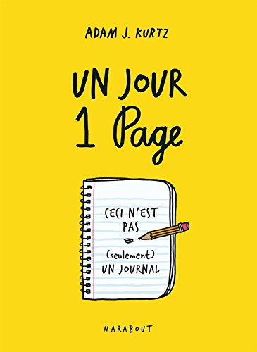 Un jour, une page: Ceci n'est pas (seulement) un journal (Vie Quotidienne) por Adam J.Kurtz